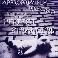 CD cover: Perfect Strangers - Appropriately Wrecked.
